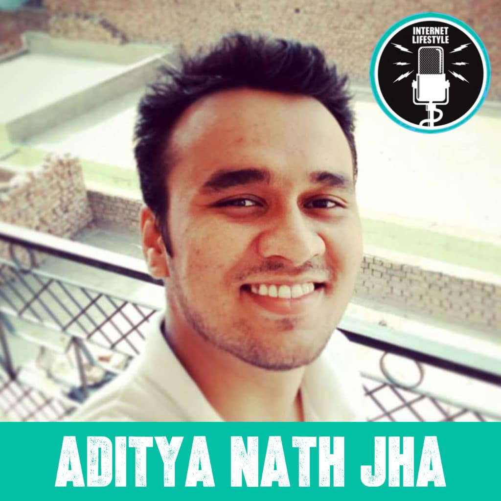 Digital Marketer Interview Series #92: Aditya Nath Jha