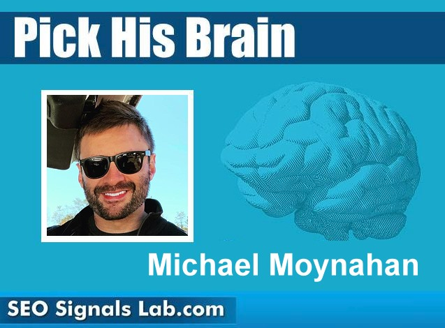 Pick His Brain! with Michael Moynahan 1